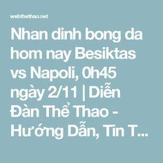 Nhan dinh bong da hom nay Besiktas vs Napoli, 0h45 ngày 2/11 | Diễn Đàn Thể Thao - Hướng Dẫn, Tin Tức Thể Thao Nổi Bật