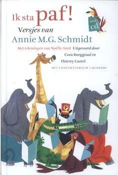 Veertien kinderversjes van Annie M.G. Schmidt, geïllustreerd door Noëlle Smit en   gezongen door Tania Kross. Luisteren, meezingen, (voor)lezen en kijken tot je paf   staat!
