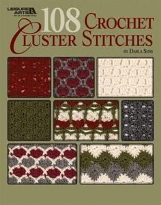 Leisure Arts - 108 Crochet Cluster Stitches eBook, $9.99 (http://www.leisurearts.com/products/108-crochet-cluster-stitches-ebook.html)