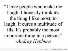 "Hepburn on Laughter  ""If you have your sense of humour you can get through almost anything in life - Richard Bandler""  I so agree :-)"