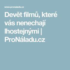 Devět filmů, které vás nenechají lhostejnými | ProNáladu.cz