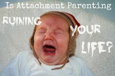 Attachment parenting led me to sleep deprivation and guilt about my failure as a mother. Learn more about how and why AP may fail, and what to do instead.