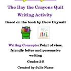 *This writing activity is based on the book, The Day the Crayons Quit by Drew Daywalt.  *In this activity, students select a crayon color and write...