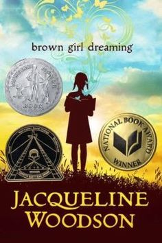 """BROWN GIRL DREAMING by Jacqueline Woodson. Worthy of every single award it won this year, Woodson's autobiographical verse novel covers the first ten years of her life and her birth as a writer. Interspersed in her story are 10 haikus titled, """"How to Listen,"""" which are wonderful."""