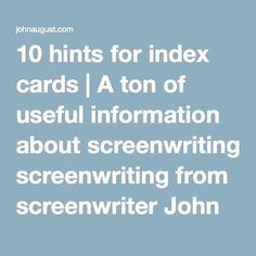 John august screenwriting advise or advice