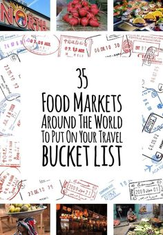 35 Food Markets Around The World To Put On Your Travel Bucket List - my dream is to go to cities and be able to go to outdoor markets, buy fresh and go back and cook their food!
