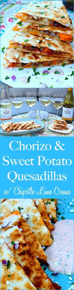 Msg 4 21+ Chorizo and Sweet Potato Quesadillas with Chipotle Lime Crema ~ Mexican chorizo, sweet potatoes, and red pepper in a cheesy quesadilla topped with a chipotle lime crema ~ The Complete Savorist #SummerVino ad @sutterhome