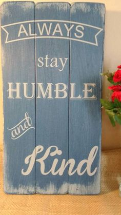 Always Stay Humble and Kind Country Music Upcycled Reclaimed Wood Wall Art Graduation Fathers Day Gift Rustic Distressed Sign