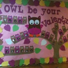 Owl Be Your Valentine Bulletin Board Idea - Love the photos of students on the individual owls.