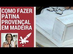TÉCNICA PROVENÇAL DE PINTURA COUNTRY, PÁTINA SECA, BRANCO ENVELHECIDO - YouTube