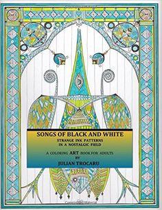SONGS OF BLACK AND WHITE - Strange INK patterns in a nostalgic field: A coloring ART book for adults: Amazon.de: Julian Trocaru: Fremdsprachige Bücher