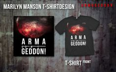ARMA[censored]GEDDON! t-shirt design. Inspired by marilyn manson.