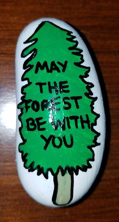 May the forest be with you painted rock Pebble Painting, Pebble Art, Stone Painting, Painted Rocks Craft, Hand Painted Rocks, Rock Painting Ideas Easy, Rock Painting Designs, Stone Crafts, Rock Crafts