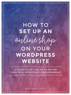 How To Set Up An Online Shop On Your WordPress Website - Would you like to set up an online shop on your WordPress Website? Check out this how to guide. via @wildflowerspix