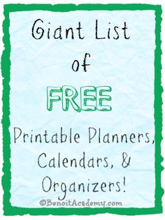 Giant List of FREE Printable Planners, Calendars, & Organizers! - Benoit Academy