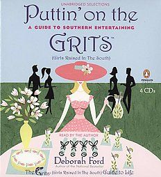 Puttin' on the Grits: Guide to Southern Entertaining. LOVE love love this book!
