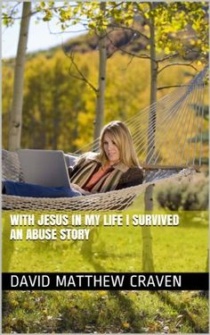 #free #Kindle #ebooks - With #Jesus In My Life I Survive an abuse story by David Matthew Craven, http://www.amazon.com/dp/B00EQJL00U/ref=cm_sw_r_pi_dp_W8Ogsb0CWVPEH