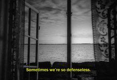 "― Through a Glass Darkly (1961)""Sometimes we're so defenseless."""