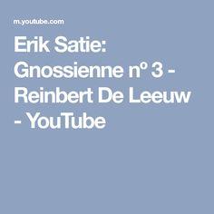 Erik Satie: Gnossienne nº 3 - Reinbert De Leeuw - YouTube