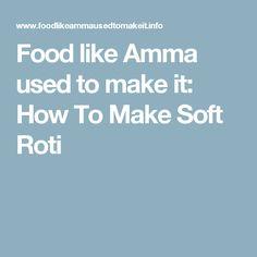 Food like Amma used to make it: How To Make Soft Roti