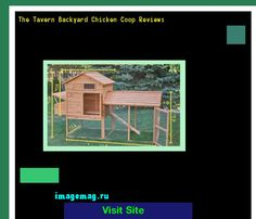 The Tavern Backyard Chicken Coop Reviews 093813 - The Best Image Search