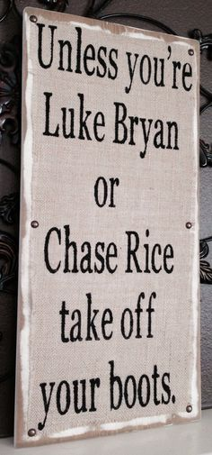 Luke Bryan / Chase Rice Take Your Shoes Off by PalletBoutique we need this!! @afb09c @court1395