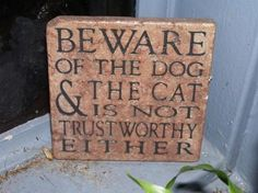 beware dog cat Funny Dog Signs, Cat Signs, Animal Signs, Funny Pets, Wood Signs, Beware Of Dog, Def Not, Animal Rescue Site, Sign Quotes