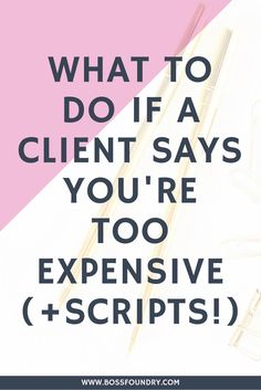 What to do if a client says you're too expensive! << Boss Foundry