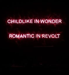 The Hundreds Los Angeles Neon Sign Childlike in Wonder Romantic in Revolt Aries Aesthetic, Aesthetic Outfit, Aesthetic Art, Infp Personality, Wedding Signage, Look At You, Mbti, Pisces, Neon Signs