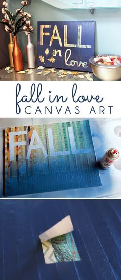 FALL IN LOVE! Create a simple DIY work of art for using a canvas, scrapbook paper, and spray paint. A simple but stylish craft for autumn!