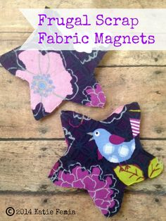 Scrap Fabric Magnets - A Frugal DIY Project, This would be an expensive craft project for the girls.