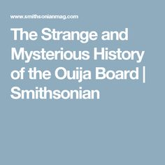 The Strange and Mysterious History of the Ouija Board | Smithsonian