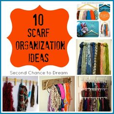 Second Chance to Dream: 10 Scarf Organization Ideas + 15 Ways to Wear Them