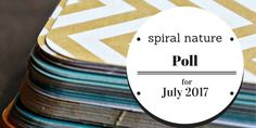 Spiral Nature Poll for July 2017