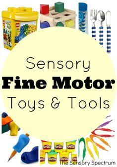 Sensory Fine Motor Toys & Tools   The Sensory Spectrum