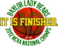 SO proud of my Baylor Lady Bears! Here's my personal homage to the girls that played with style and class, AND for a perfect 40-0 season!