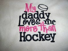 Hockey+Bib++My+Daddy+Loves+Me+More+Than+by+grinsandgigglesbaby1,+$7.50