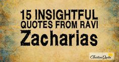 15 Insightful Quotes from Ravi Zacharias