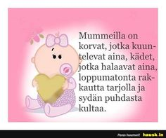 Mummeilla on korvat, jotka ... - HAUSK.in Wise Words, Winnie The Pooh, Beautiful Flowers, Cute, Cards, Pictures, Photos, Winnie The Pooh Ears, Kawaii