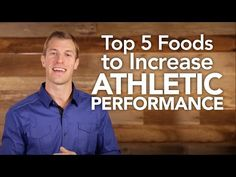 Top 5 Foods to Increase Athletic Performance - YouTube