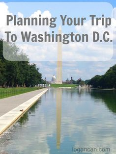 Tips for Planning a Trip to Washington D.C.