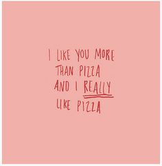 replace pizza with greys anatomy and it will really mean something.