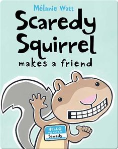 This hilarious book is perfect for young readers! Learn about Scaredy Squirrel and all of his fears  as he tries to make a new friend. Written by Melanie Watt. Read this and thousands more on Epic! Books for kids: www.getepic.com
