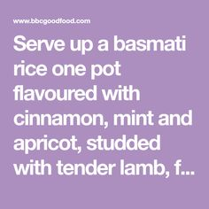 Serve up a basmati rice one pot flavoured with cinnamon, mint and apricot, studded with tender lamb, from BBC Good Food.
