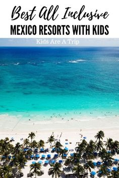 Best All Inclusive Mexico Resorts with Kids. If you are looking for the best all inclusive Mexico resorts for families, we have you covered. These properties have amenities kids will love, making parents happy too. - Kids Are A Trip All Inclusive Mexico, Resorts For Kids, All Inclusive Family Resorts, Mexico Vacation, Mexico Travel, Maui Vacation, Spain Travel, Vacation Ideas, Puerto Vallarta