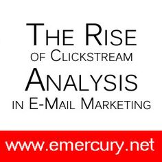 The Rise of Clickstream Analysis in E-Mail Marketing