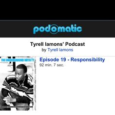 New show up! Episode 19 Responsibilty Check out the hottest new show on the net! Http://www.theundergroundradioshow.com with Ty
