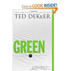 Green- Ted Dekker - This book is both prequel and sequel to the Circle Trilogy. (Don't try to understand that. Just believe me that somehow it is both!)
