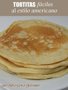 Tortitas FÁCILES al estilo americano – Dieta para glotones My Favorite Food, Favorite Recipes, Empanadas, Bakery Recipes, Sweet Desserts, Pancakes, Good Food, Food And Drink, Sweets