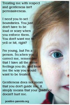 Treating me with respect and gentleness isn't being permissive.
